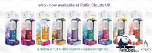 eVo Fruit and Drink Flavoured E-Liquids Now Available at Puffin Clouds